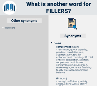 fillers, synonym fillers, another word for fillers, words like fillers, thesaurus fillers