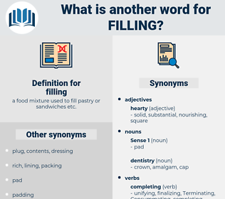 filling, synonym filling, another word for filling, words like filling, thesaurus filling