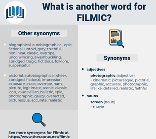 filmic, synonym filmic, another word for filmic, words like filmic, thesaurus filmic