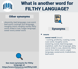 filthy language, synonym filthy language, another word for filthy language, words like filthy language, thesaurus filthy language
