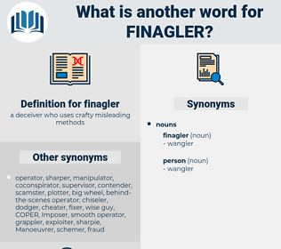 finagler, synonym finagler, another word for finagler, words like finagler, thesaurus finagler