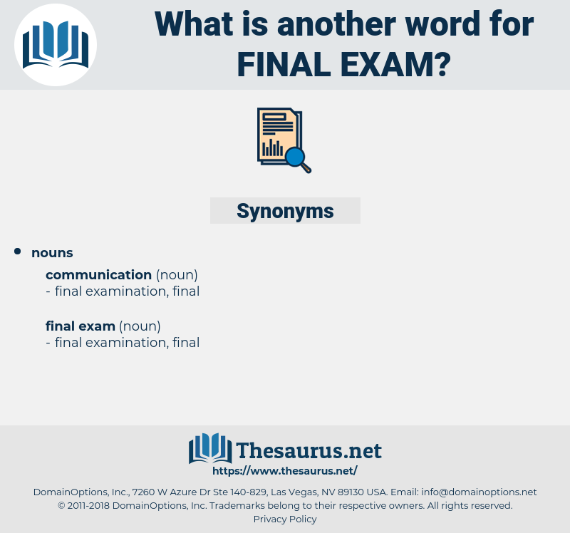 final exam, synonym final exam, another word for final exam, words like final exam, thesaurus final exam