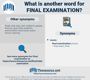 final examination, synonym final examination, another word for final examination, words like final examination, thesaurus final examination