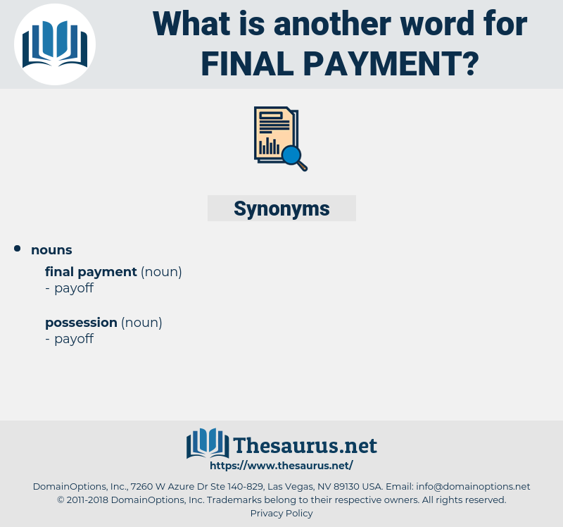 final payment, synonym final payment, another word for final payment, words like final payment, thesaurus final payment