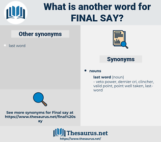 final say, synonym final say, another word for final say, words like final say, thesaurus final say
