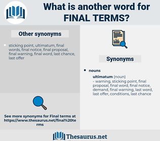 final terms, synonym final terms, another word for final terms, words like final terms, thesaurus final terms
