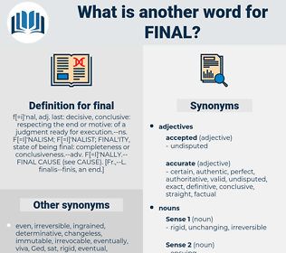 final, synonym final, another word for final, words like final, thesaurus final