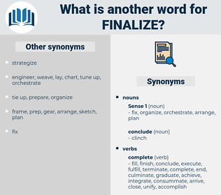 finalize, synonym finalize, another word for finalize, words like finalize, thesaurus finalize