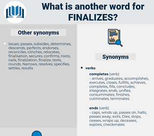 finalizes, synonym finalizes, another word for finalizes, words like finalizes, thesaurus finalizes