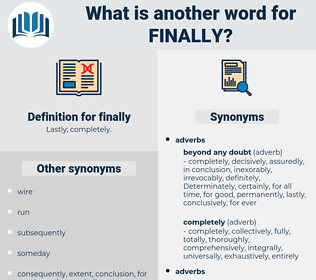 finally, synonym finally, another word for finally, words like finally, thesaurus finally