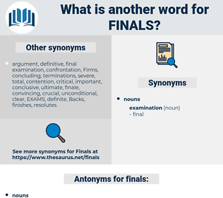 finals, synonym finals, another word for finals, words like finals, thesaurus finals