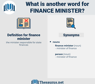 finance minister, synonym finance minister, another word for finance minister, words like finance minister, thesaurus finance minister