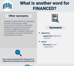 financed, synonym financed, another word for financed, words like financed, thesaurus financed