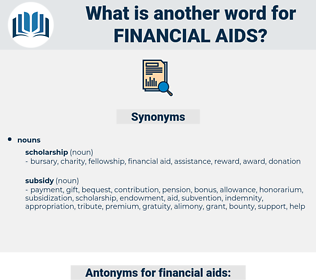 financial aids, synonym financial aids, another word for financial aids, words like financial aids, thesaurus financial aids