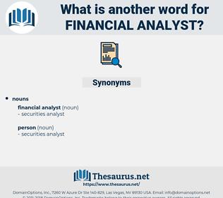 financial analyst, synonym financial analyst, another word for financial analyst, words like financial analyst, thesaurus financial analyst