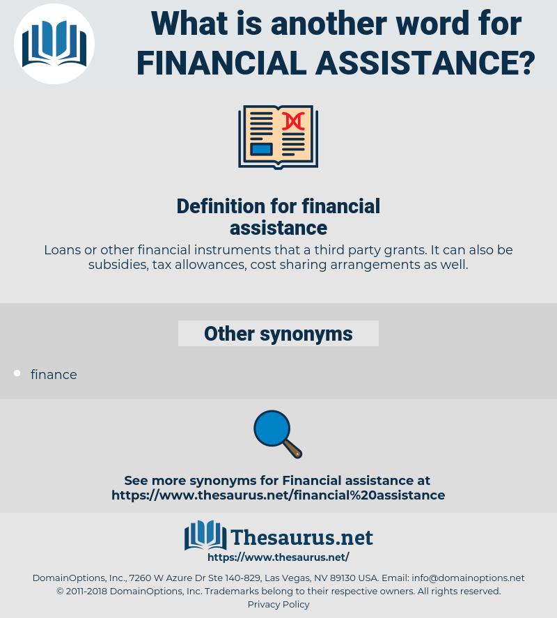 financial assistance, synonym financial assistance, another word for financial assistance, words like financial assistance, thesaurus financial assistance