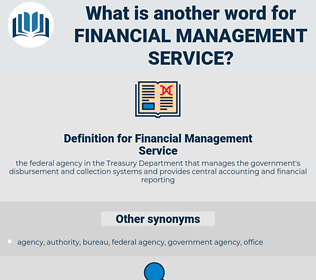 Financial Management Service, synonym Financial Management Service, another word for Financial Management Service, words like Financial Management Service, thesaurus Financial Management Service