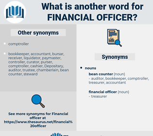 financial officer, synonym financial officer, another word for financial officer, words like financial officer, thesaurus financial officer