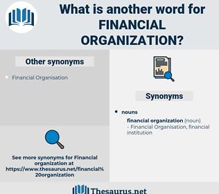 financial organization, synonym financial organization, another word for financial organization, words like financial organization, thesaurus financial organization