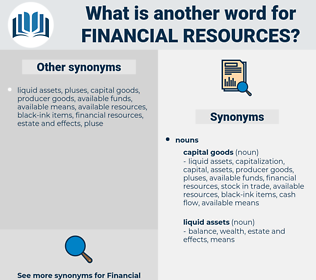 financial resources, synonym financial resources, another word for financial resources, words like financial resources, thesaurus financial resources