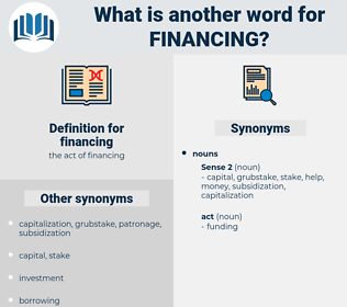 financing, synonym financing, another word for financing, words like financing, thesaurus financing
