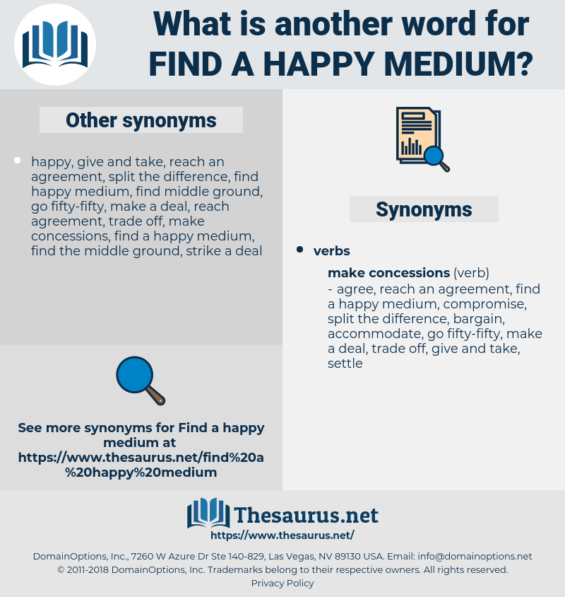 find a happy medium, synonym find a happy medium, another word for find a happy medium, words like find a happy medium, thesaurus find a happy medium