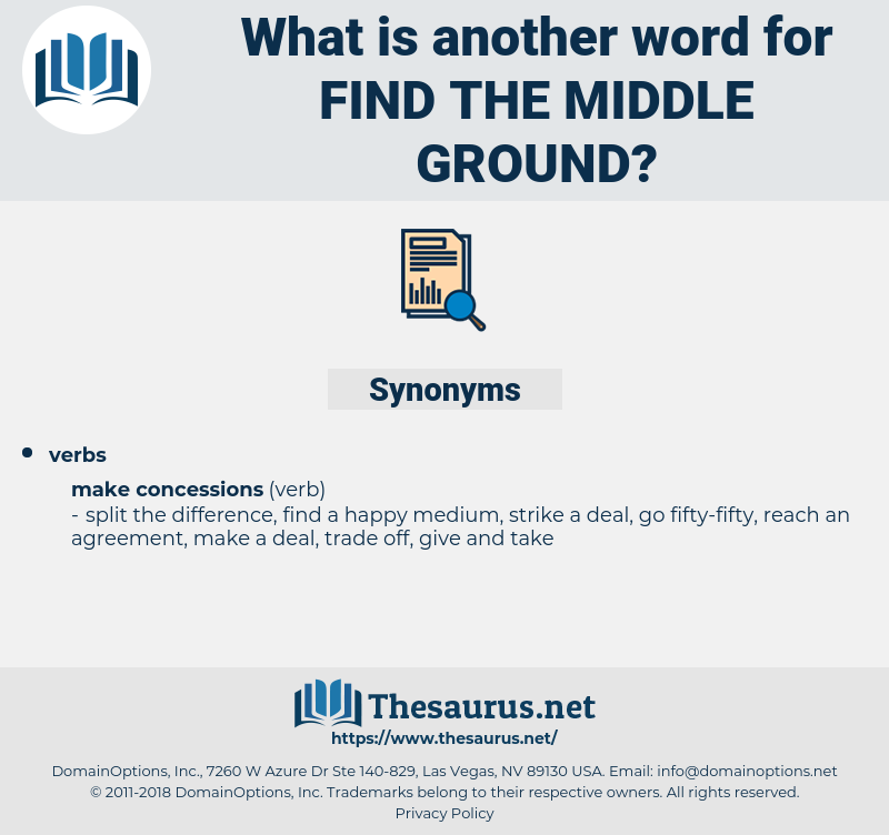 find the middle ground, synonym find the middle ground, another word for find the middle ground, words like find the middle ground, thesaurus find the middle ground