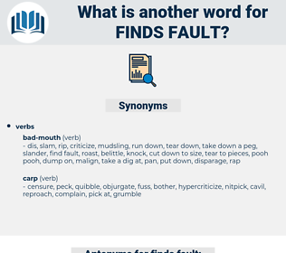 finds fault, synonym finds fault, another word for finds fault, words like finds fault, thesaurus finds fault