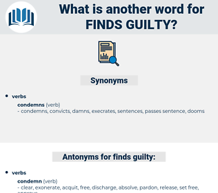 finds guilty, synonym finds guilty, another word for finds guilty, words like finds guilty, thesaurus finds guilty