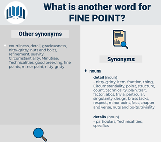 fine point, synonym fine point, another word for fine point, words like fine point, thesaurus fine point