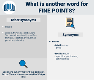 fine points, synonym fine points, another word for fine points, words like fine points, thesaurus fine points