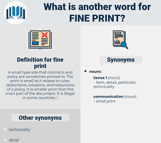fine print, synonym fine print, another word for fine print, words like fine print, thesaurus fine print