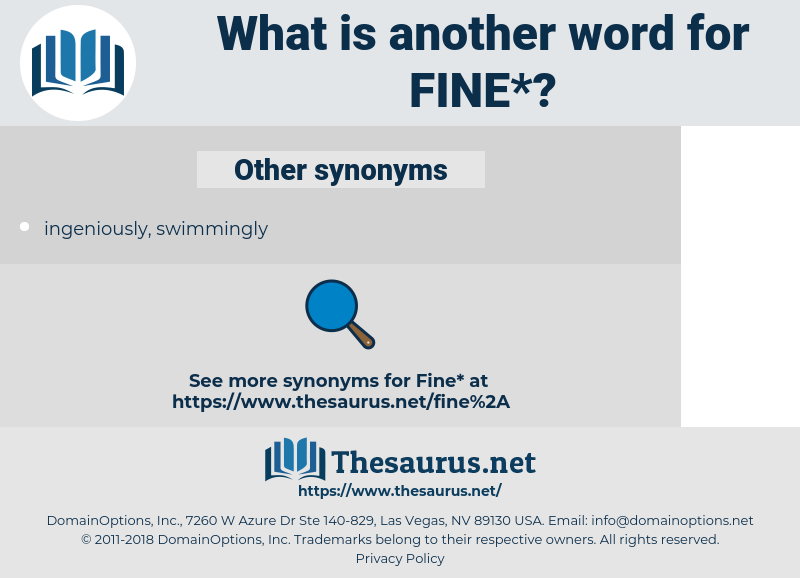 fine, synonym fine, another word for fine, words like fine, thesaurus fine