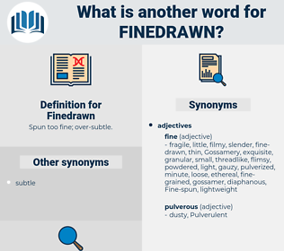 Finedrawn, synonym Finedrawn, another word for Finedrawn, words like Finedrawn, thesaurus Finedrawn