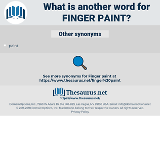 finger paint, synonym finger paint, another word for finger paint, words like finger paint, thesaurus finger paint