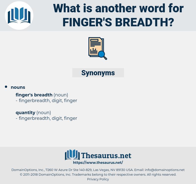 finger's breadth, synonym finger's breadth, another word for finger's breadth, words like finger's breadth, thesaurus finger's breadth
