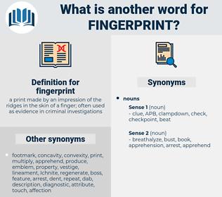 fingerprint, synonym fingerprint, another word for fingerprint, words like fingerprint, thesaurus fingerprint