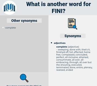 fini, synonym fini, another word for fini, words like fini, thesaurus fini