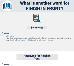 finish in front, synonym finish in front, another word for finish in front, words like finish in front, thesaurus finish in front