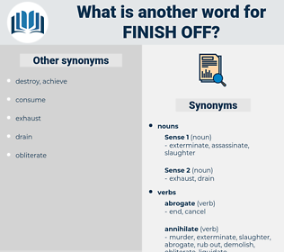 finish off, synonym finish off, another word for finish off, words like finish off, thesaurus finish off