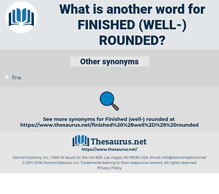 finished (well-) rounded, synonym finished (well-) rounded, another word for finished (well-) rounded, words like finished (well-) rounded, thesaurus finished (well-) rounded