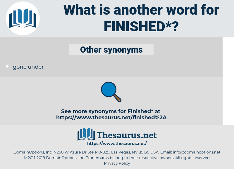 finished, synonym finished, another word for finished, words like finished, thesaurus finished
