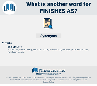 finishes as, synonym finishes as, another word for finishes as, words like finishes as, thesaurus finishes as