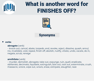 finishes off, synonym finishes off, another word for finishes off, words like finishes off, thesaurus finishes off