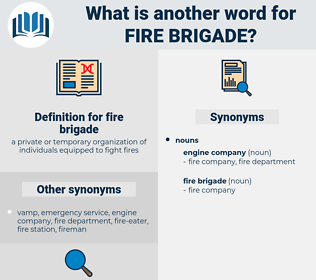 fire brigade, synonym fire brigade, another word for fire brigade, words like fire brigade, thesaurus fire brigade
