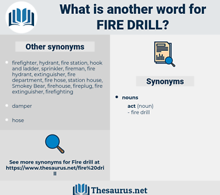 fire drill, synonym fire drill, another word for fire drill, words like fire drill, thesaurus fire drill