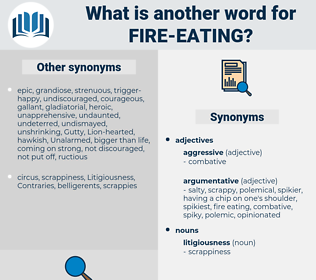 fire-eating, synonym fire-eating, another word for fire-eating, words like fire-eating, thesaurus fire-eating