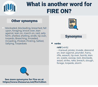 fire on, synonym fire on, another word for fire on, words like fire on, thesaurus fire on