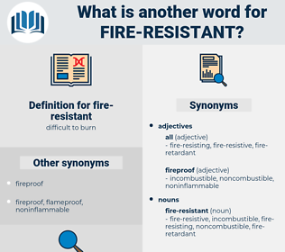 fire resistant, synonym fire resistant, another word for fire resistant, words like fire resistant, thesaurus fire resistant