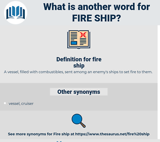 fire ship, synonym fire ship, another word for fire ship, words like fire ship, thesaurus fire ship